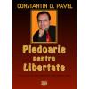 CD  - Pledoarie pentru Libertate de Constantin D. Pavel